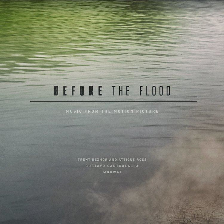 Before the Flood (film) Before the Flood39 Soundtrack Announced Film Music Reporter