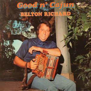 Belton Richard Belton Richard Good n Cajun Vinyl LP Album at Discogs