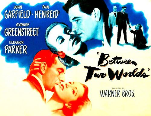 Between Two Worlds (1944 film) Forgotten Films Between Two Worlds 1944 Sanford AllenSanford Allen