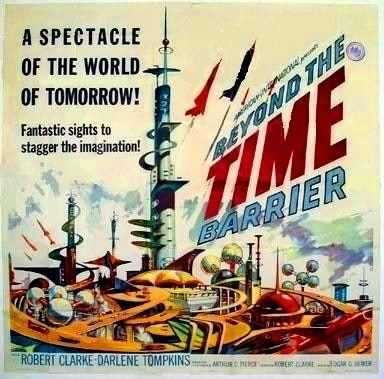 Beyond the Time Barrier SciFi Beyond the Time Barrier 1960 Alien Soup