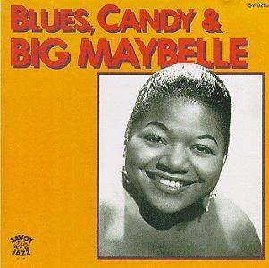 Big Maybelle Big Maybelle Blues Candy Big Maybelle Amazoncom Music