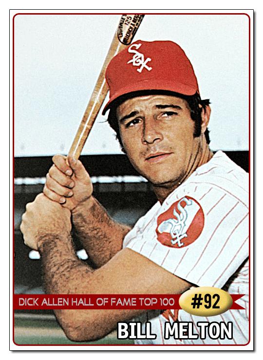 Bill Melton Dick Allen Hall of Fame DAHOF Top 100 92 Bill Melton