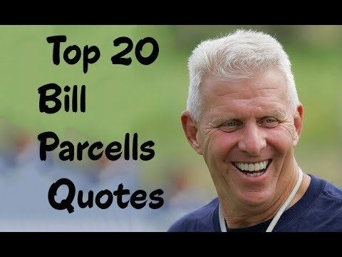 Bill Parcells Top 20 Bill Parcells Quotes The former American football head