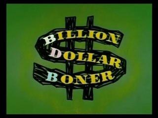 Billion Dollar Boner Woody Woodpecker Billion Dollar Boner B99TV