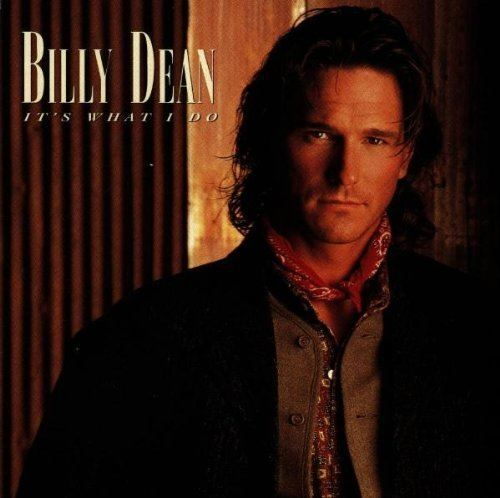 Billy Dean Billy Dean It39s What I Do Amazoncom Music