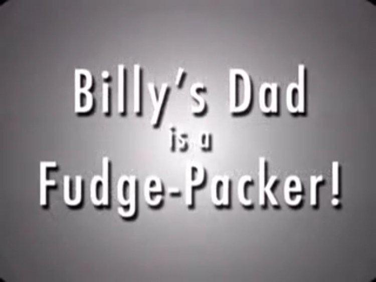 Billys Dad Is a Fudge-Packer! movie scenes Billy s Dad is a Fudge Packer 2004 50s Type Educational Video
