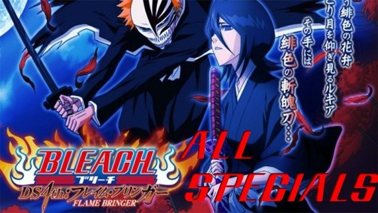 Bleach DS 4th: Flame Bringer Bleach DS 4th Flame Bringer All BankaiSpecials YouTube