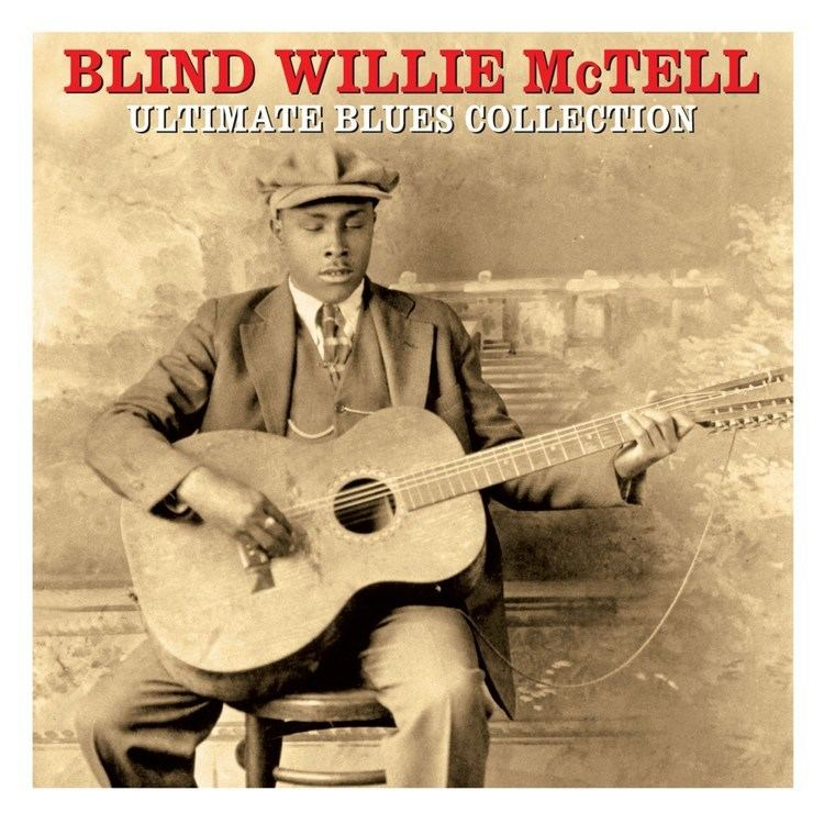 Blind Willie McTell Blind Willie McTell Ultimate Blues Collection Not Now