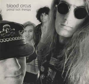 Blood Circus (band) Blood Circus Primal Rock Therapy Vinyl at Discogs