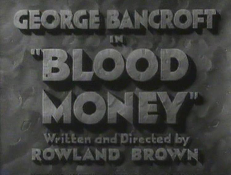 Blood Money (1933 film) Blood Money 1933 Starring George Bancroft Frances Dee Immortal