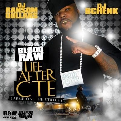 Blood Raw Blood Raw Life After CTE DJ Ransom Dollars DJ Bchenk