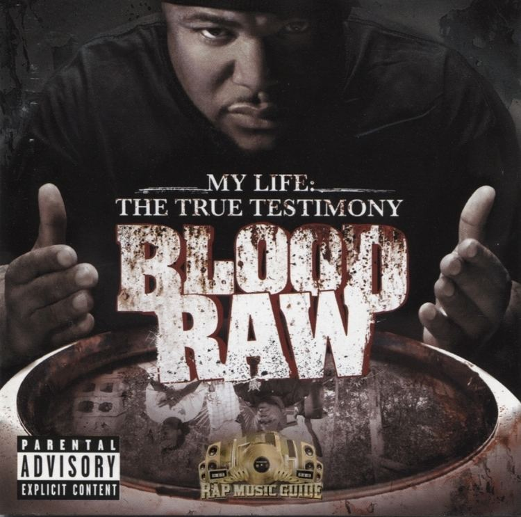 Blood Raw Blood Raw My Life The True Testimony CD Rap Music Guide