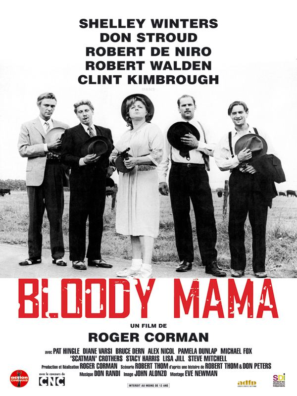 Bloody Mama Bloody Mama film 1970 AlloCin