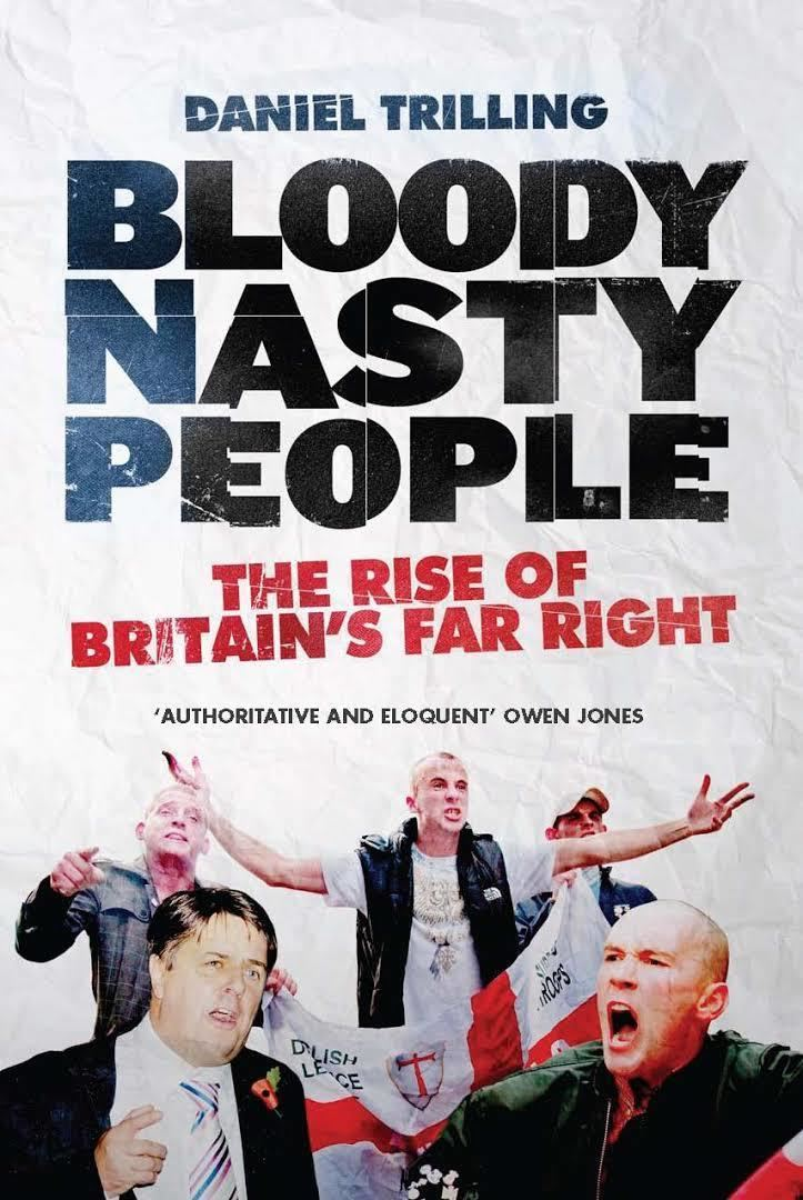 Bloody Nasty People: The Rise of Britain's Far Right t1gstaticcomimagesqtbnANd9GcSvhOxYVZ7bb3Jp83