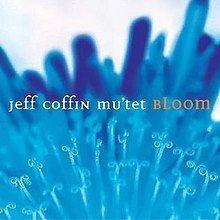 Bloom (Jeff Coffin album) httpsuploadwikimediaorgwikipediaenthumba