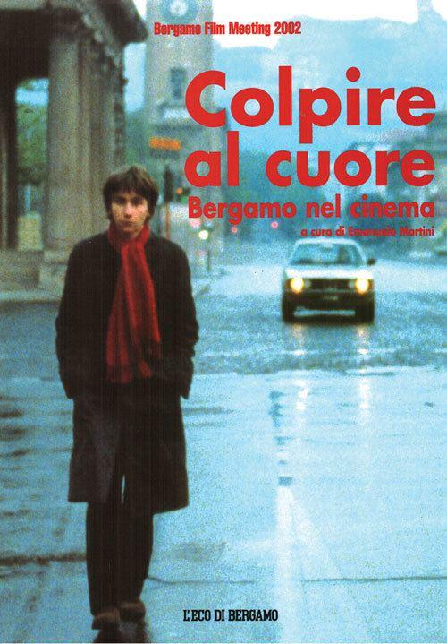 Blow to the Heart BFM Books Colpire al cuore Bergamo nel cinema Bergamo Film Meeting