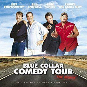 Blue Collar Comedy Tour: The Movie Various Artists Blue Collar Comedy Tour The Movie Original