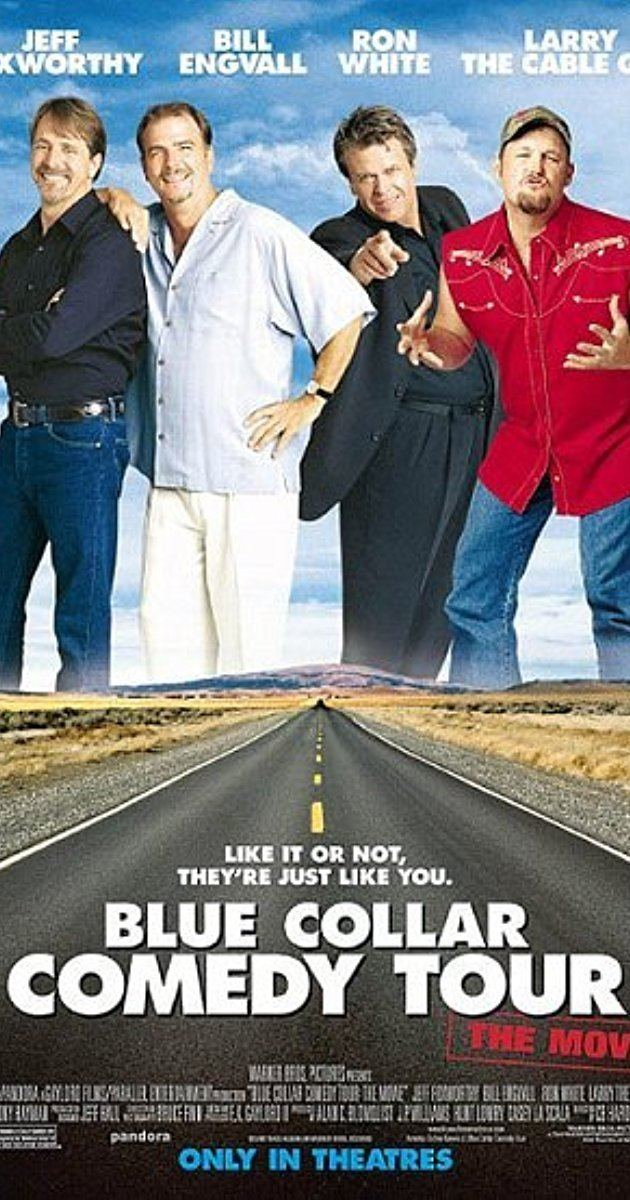 Blue Collar Comedy Tour: The Movie Blue Collar Comedy Tour The Movie 2003 IMDb