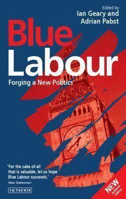 Blue Labour: Forging a New Politics t3gstaticcomimagesqtbnANd9GcSk20gccJ5dATb7ud