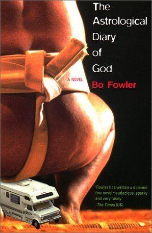 Bo Fowler The Astrological Diary of God Bo Fowler 9781582341187 Amazoncom