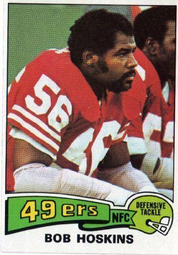 Bob Hoskins (American football) SAN FRANCISCO 49ers Bob Hoskins 442 TOPPS 1975 NFL American