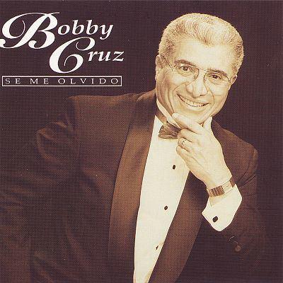 Bobby Cruz Se Me Olvido Bobby Cruz Songs Reviews Credits AllMusic
