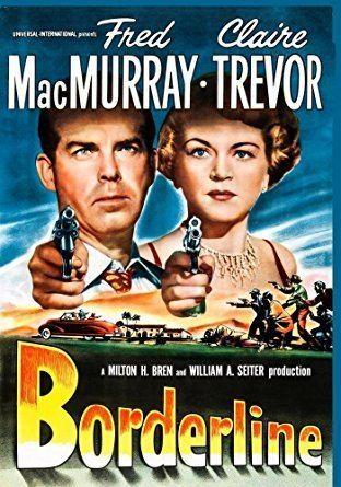 Borderline (1950 film) Amazoncom Borderline 1950 Fred MacMurray Claire Trevor