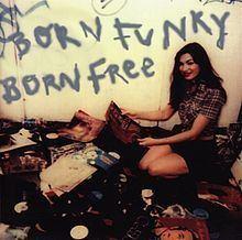 Born Funky Born Free httpsuploadwikimediaorgwikipediaenthumbb