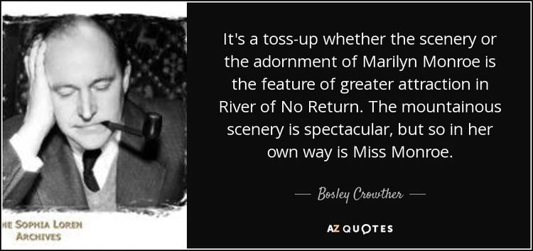 Bosley Crowther QUOTES BY BOSLEY CROWTHER AZ Quotes