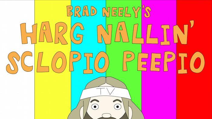Brad Neely's Harg Nallin' Sclopio Peepio Inside the Crazed World of Brad Neely39s Harg Nallin39 Sclopio Peepio