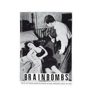 Brainbombs Brainbombs Listen and Stream Free Music Albums New Releases