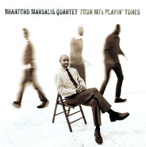 Branford Marsalis Quartet Four MFs Playin39 Tunes Branford Marsalis QuartetBranford Marsalis