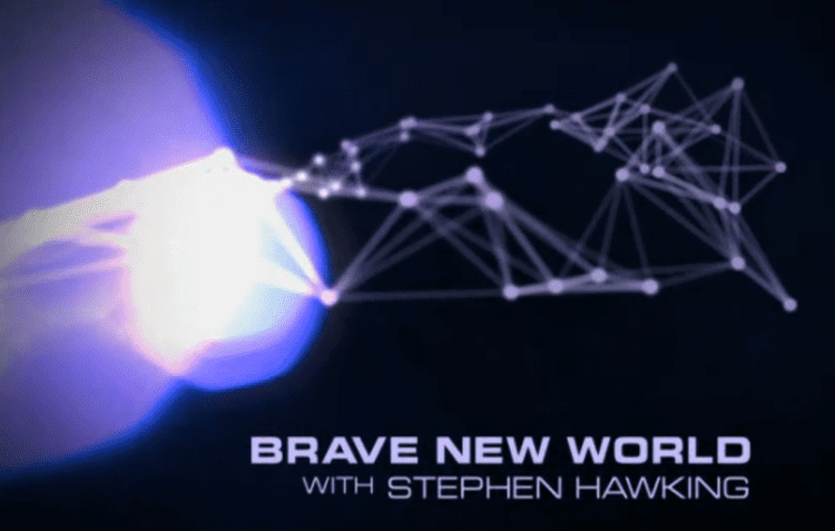 Brave New World with Stephen Hawking Brave new World with Stephen Hawking Blog Rest and Play