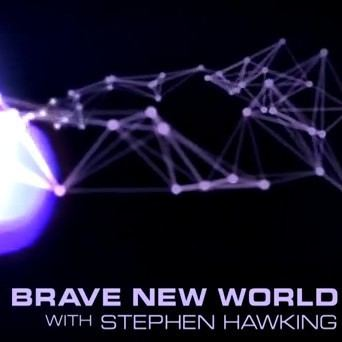 Brave New World with Stephen Hawking Stephen Hawking Science Documentaries