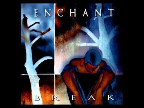 Break (Enchant album) httpsiytimgcomviDq120W7F9LAhqdefaultjpg