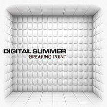 Breaking Point (Digital Summer album) httpsuploadwikimediaorgwikipediaenthumbf