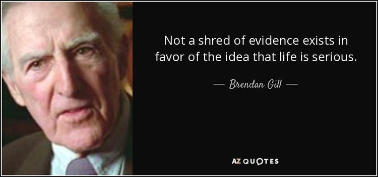 Brendan Gill TOP 12 QUOTES BY BRENDAN GILL AZ Quotes