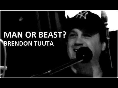 Brendon Tuuta Brendon Tuuta Man or Beast YouTube