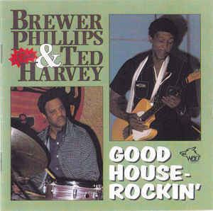 Brewer Phillips Brewer Phillips Ted Harvey Good HouseRockin CD Album at Discogs