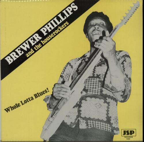 Brewer Phillips Brewer Phillips Whole Lotta Blues UK vinyl LP album LP record