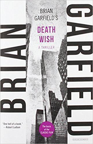 Brian Garfield Amazoncom Death Wish A Novel 9781468303667 Brian Garfield Books