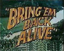 Bring 'Em Back Alive (TV series) httpsuploadwikimediaorgwikipediaenthumb4