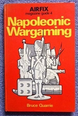 Bruce Quarrie Napoleonic Wargaming by Bruce Quarrie AbeBooks