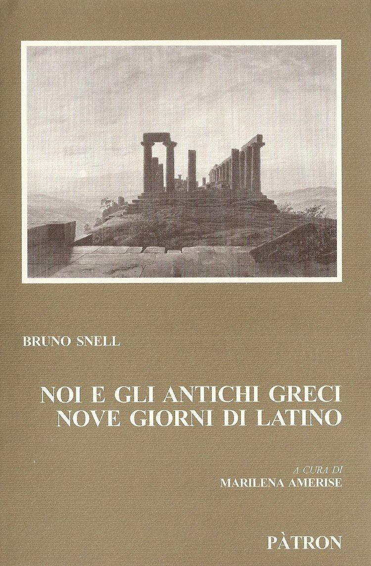 Bruno Snell Giovanni Pistoia BRUNO SNELL E GLI SCRITTI TRADOTTI DA MARILENA AMERISE