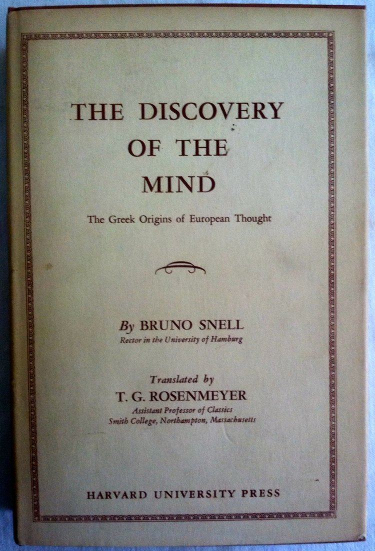 Bruno Snell The Discovery of the Mind The Greek Origins of European Thought