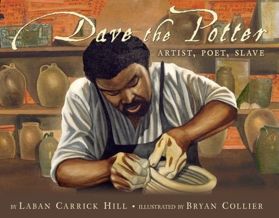 Bryan Collier Dave the Potter by Bryan Collier and Laban Carrick Hill