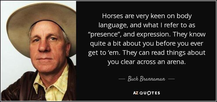 Buck Brannaman TOP 25 QUOTES BY BUCK BRANNAMAN of 120 AZ Quotes