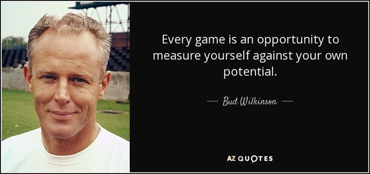 Bud Wilkinson TOP 13 QUOTES BY BUD WILKINSON AZ Quotes