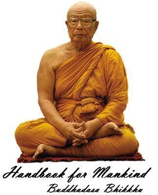 Buddhadasa Buddhadasa Bhikkhu Handbook for Mankind