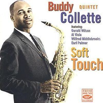 Buddy Collette Soft Touch Buddy Collette Songs Reviews Credits